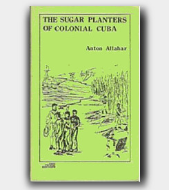 The Sugar Planters of Colonial Cuba
