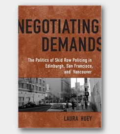 Negotiating Demands: The Politics of Skid Row Policing in Edinburgh, San Francisco and Vancouver -cover