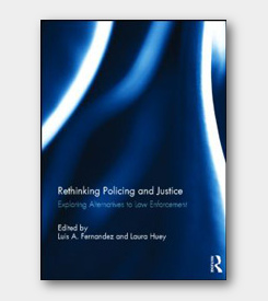 Rethinking Policing and Justice: Exploring Alternatives to Law Enforcement - cover